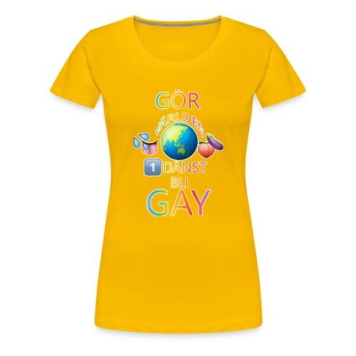Gör Världen En Tjänst, Bli Gay LBGTQ+ - Premium-T-shirt dam