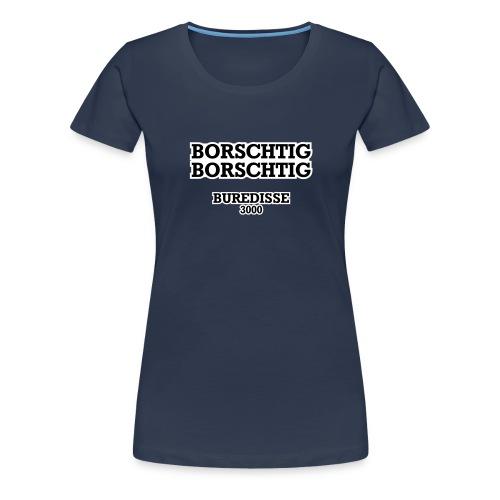 buredisse3000borstig - Frauen Premium T-Shirt