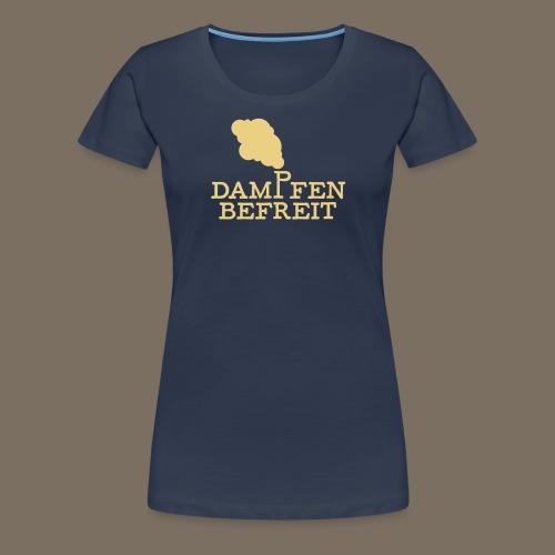 Dampfen befreit 01 - Frauen Premium T-Shirt