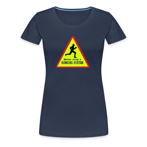 Never stop running - Frauen Premium T-Shirt
