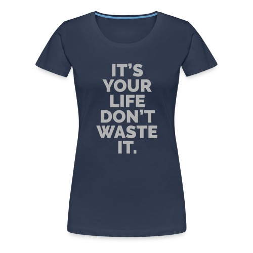 YOUR LIFE - Women's Premium T-Shirt