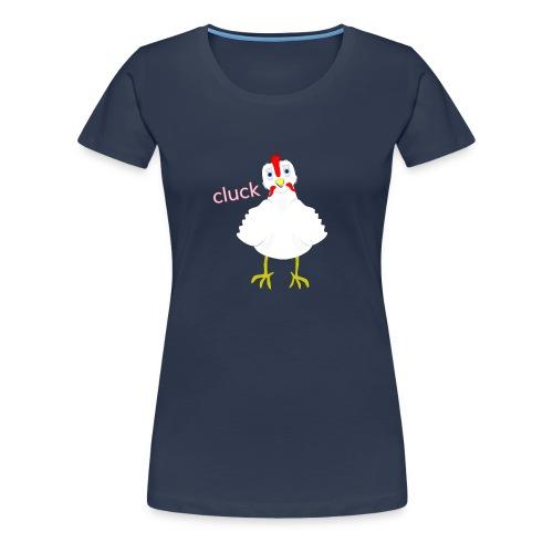 CLUCK 3 png - Women's Premium T-Shirt