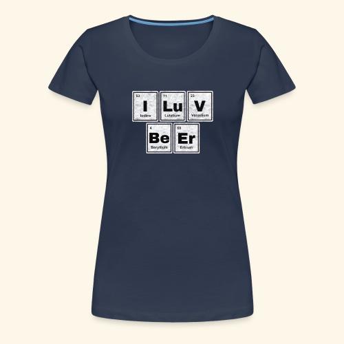I LuV BeEr I Love Beer - Frauen Premium T-Shirt