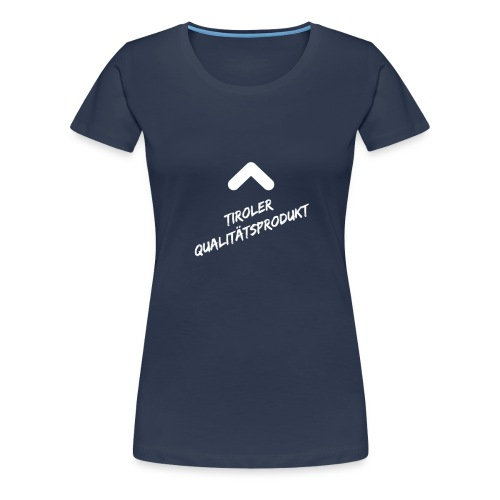 Tiroler Qualitätsprodukt - Frauen Premium T-Shirt