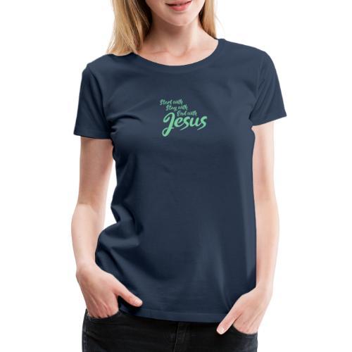 Leben mit der Liebe und Glaube an Jesus Christus - Frauen Premium T-Shirt