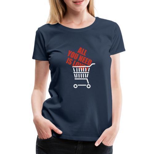 All U need is love white basket - Premium T-skjorte for kvinner
