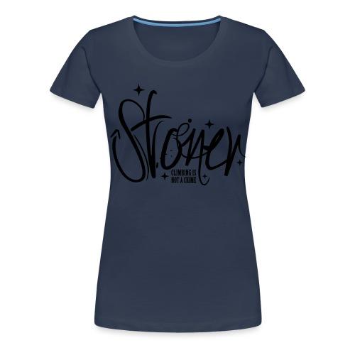 Stoner - climbing is not a crime - Frauen Premium T-Shirt
