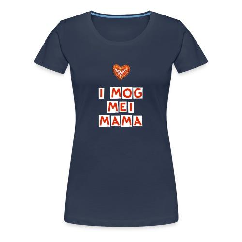 I MOG MEI MAMA - Frauen Premium T-Shirt