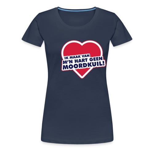 Ik maak van mijn hart geen moordkuil - Vrouwen Premium T-shirt