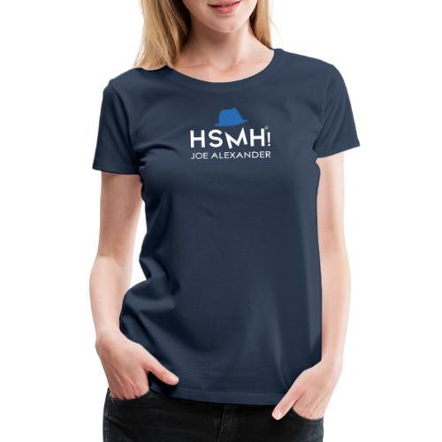 HSMH! Exklusiv by Joe Alexander ExtremCoach 2021 - Frauen Premium T-Shirt
