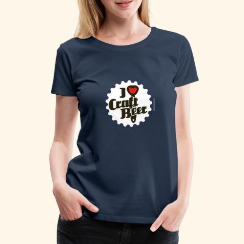 Craft Beer T-Shirt Design I Love Craft Beer - Frauen Premium T-Shirt