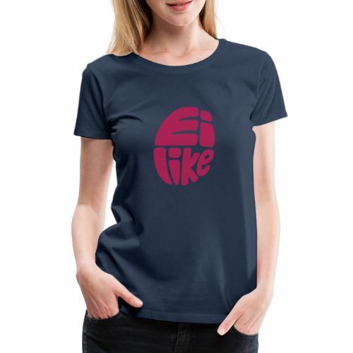 eiLike /// Ei like - Frauen Premium T-Shirt