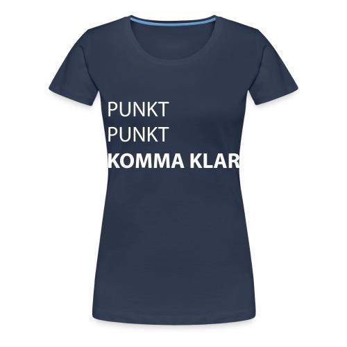 punktpunktkommaklar - Frauen Premium T-Shirt