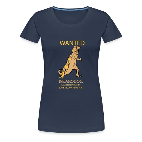 IGUANODON WANTED - Frauen Premium T-Shirt