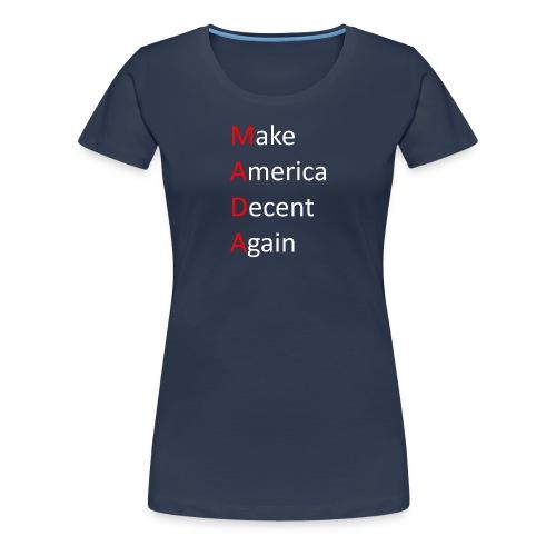 Make America Decent again - Dame premium T-shirt