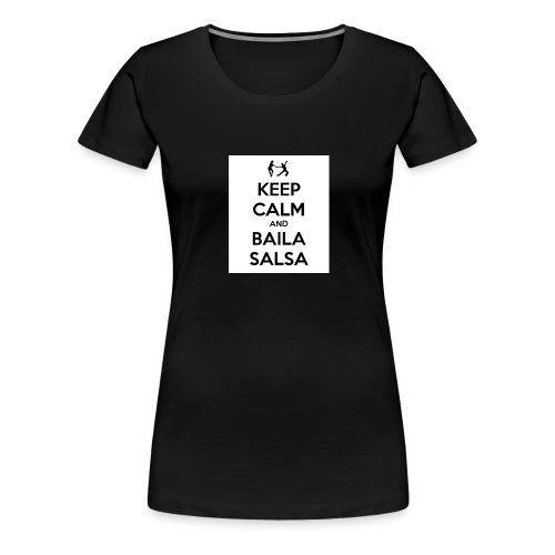 keep-calm-and-baila-salsa-41 - Maglietta Premium da donna