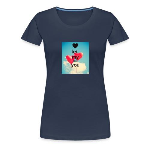 let my love you 1 - Vrouwen Premium T-shirt