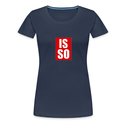 ISSO - Frauen Premium T-Shirt