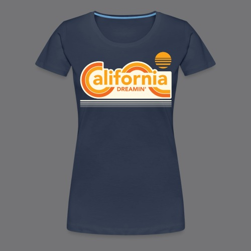 CALIFORNIA DREAMIN Tee Shirts - Women's Premium T-Shirt