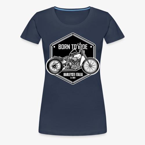 Born to Ride - Vintage motorbike - Maglietta Premium da donna