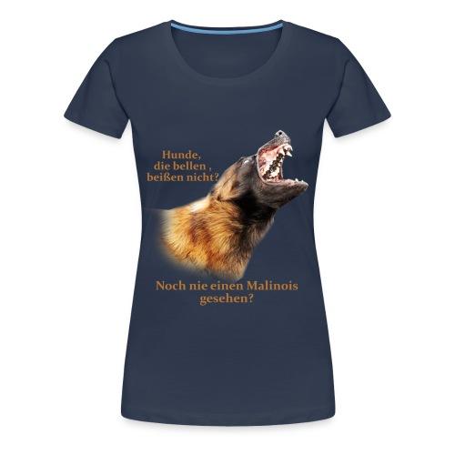 Hunde die bellen Malinois - Frauen Premium T-Shirt