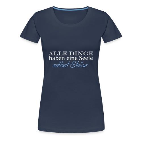 Alle Dinge haben eine Seele png - Frauen Premium T-Shirt