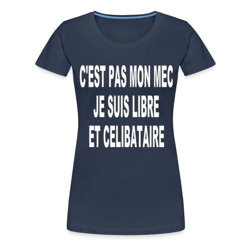 C est pas mon mec png - T-shirt Premium Femme