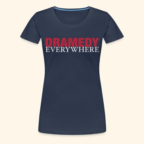 DRAMEDY - T-shirt Premium Femme