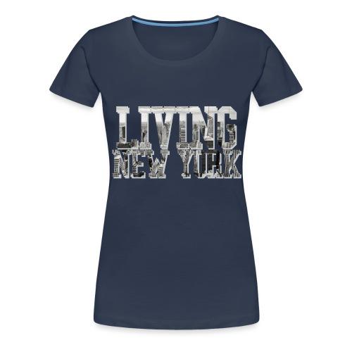 Living New York - Frauen Premium T-Shirt