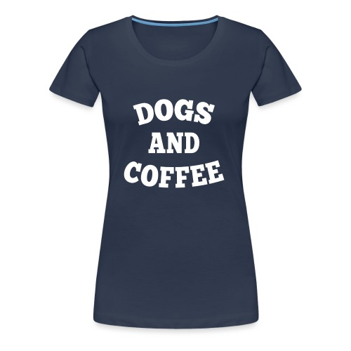 dogs and coffe png - Frauen Premium T-Shirt