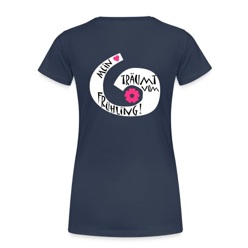 Mein Herz träumt vom Frühling - Frauen Premium T-Shirt