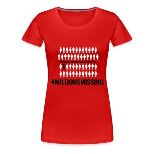 millions-missing - Frauen Premium T-Shirt