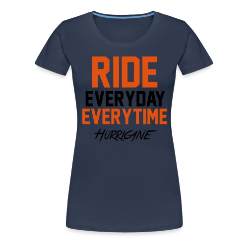 Ride EveryTime EveryDay - T-shirt Premium Femme
