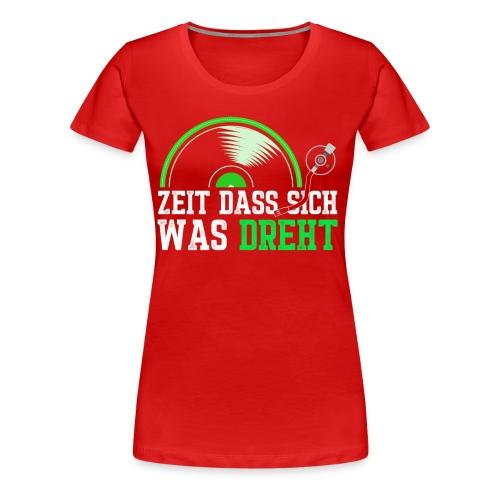 Zeit das sich was dreht - Retro Design - Frauen Premium T-Shirt