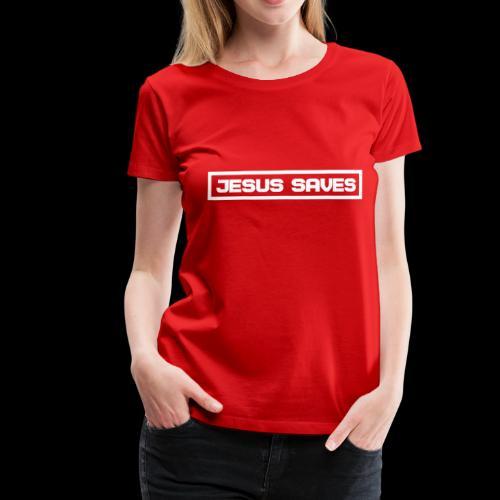 Jesus saves - Frauen Premium T-Shirt