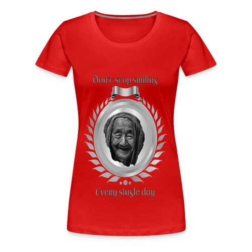 Höre nicht auf zu lächeln jeden Tag silber - Frauen Premium T-Shirt
