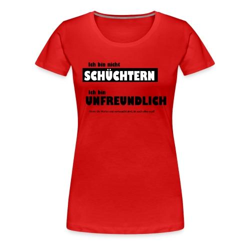 Unfreundlich oder schüchtern - Frauen Premium T-Shirt