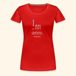 T Shirt Druck I am grateful Schwanenbussi weiss - Frauen Premium T-Shirt