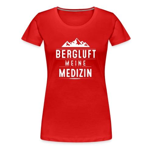 Bergluft meine Medizin - Frauen Premium T-Shirt