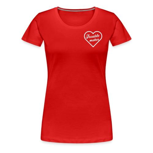 Trouble Maker - Frauen Premium T-Shirt