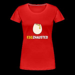 EGGZHAUSTED - T-shirt Premium Femme