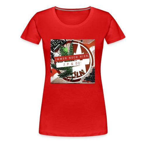 Immer noch hier - Frauen Premium T-Shirt