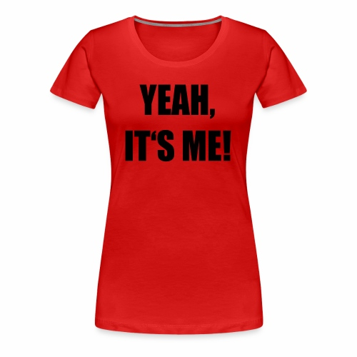 Yeah - Frauen Premium T-Shirt