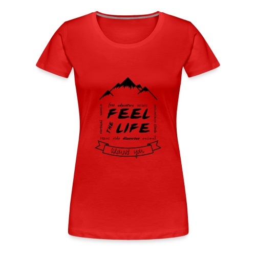 Feel the Life around you - Negro - Camiseta premium mujer