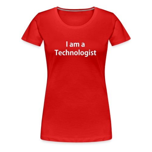 Technologist - Women's Premium T-Shirt
