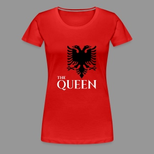 the queen of of albania kosovo albanisch t-shirt - Frauen Premium T-Shirt