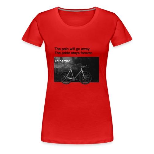 Pain and Pride - Triathlon T-Shirt - Frauen Premium T-Shirt