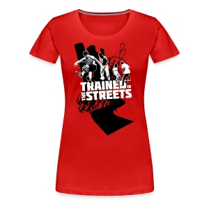 Trained in the Streets - Women's Premium T-Shirt