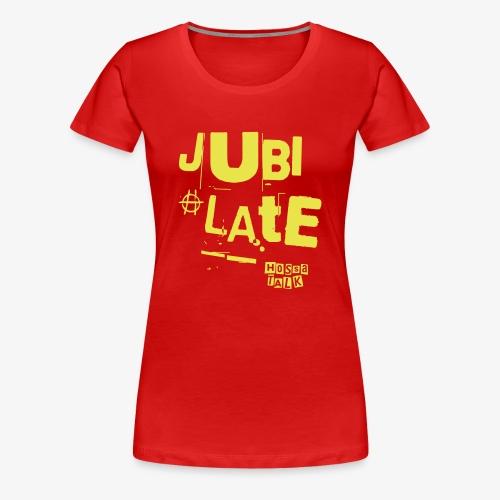 Jubilate-Hoodie - Frauen Premium T-Shirt