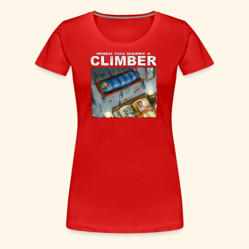 When You Marry A Climber - Women's Premium T-Shirt